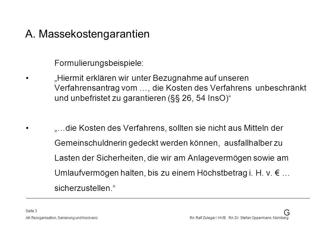 G AK Reorganisation, Sanierung und Insolvenz RA Ralf Zuleger / HVB RA Dr. Stefan Oppermann, Nürnberg Seite 3 A. Massekostengarantien Formulierungsbeis