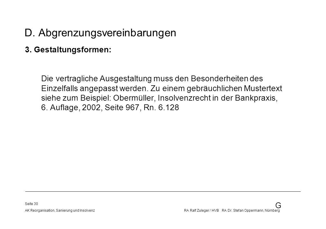 G AK Reorganisation, Sanierung und Insolvenz RA Ralf Zuleger / HVB RA Dr. Stefan Oppermann, Nürnberg Seite 30 D. Abgrenzungsvereinbarungen 3. Gestaltu
