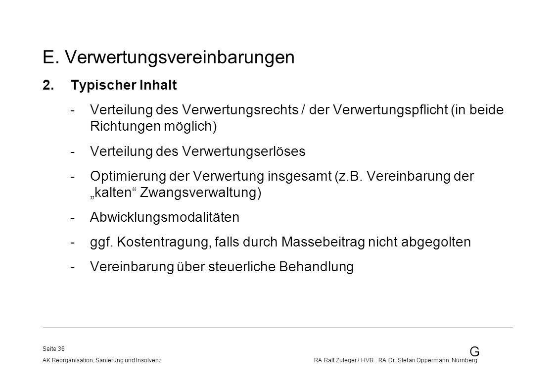 G AK Reorganisation, Sanierung und Insolvenz RA Ralf Zuleger / HVB RA Dr. Stefan Oppermann, Nürnberg Seite 36 E. Verwertungsvereinbarungen 2.Typischer