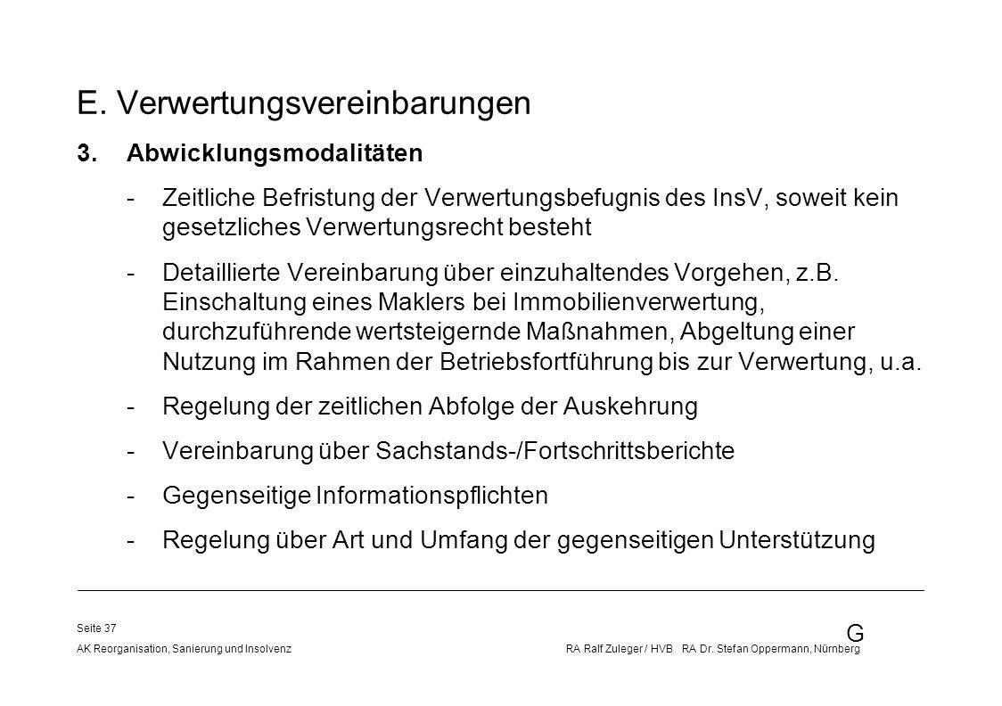 G AK Reorganisation, Sanierung und Insolvenz RA Ralf Zuleger / HVB RA Dr. Stefan Oppermann, Nürnberg Seite 37 E. Verwertungsvereinbarungen 3.Abwicklun