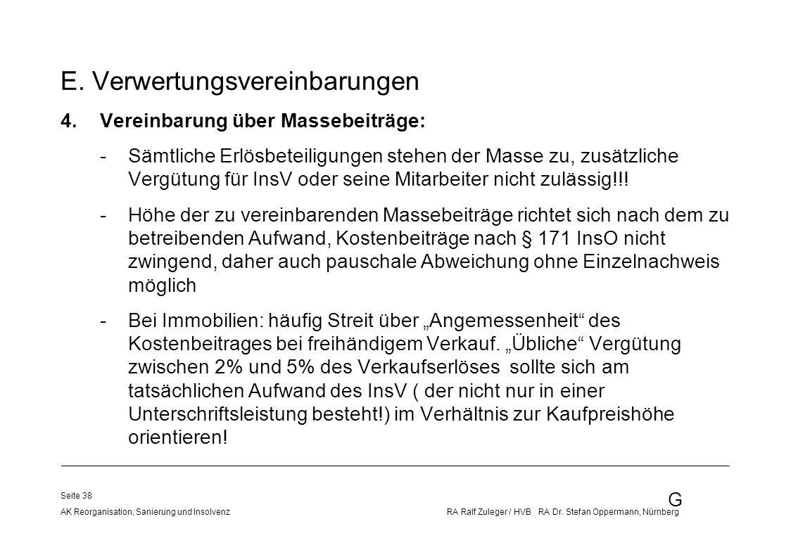 G AK Reorganisation, Sanierung und Insolvenz RA Ralf Zuleger / HVB RA Dr. Stefan Oppermann, Nürnberg Seite 38 E. Verwertungsvereinbarungen 4.Vereinbar