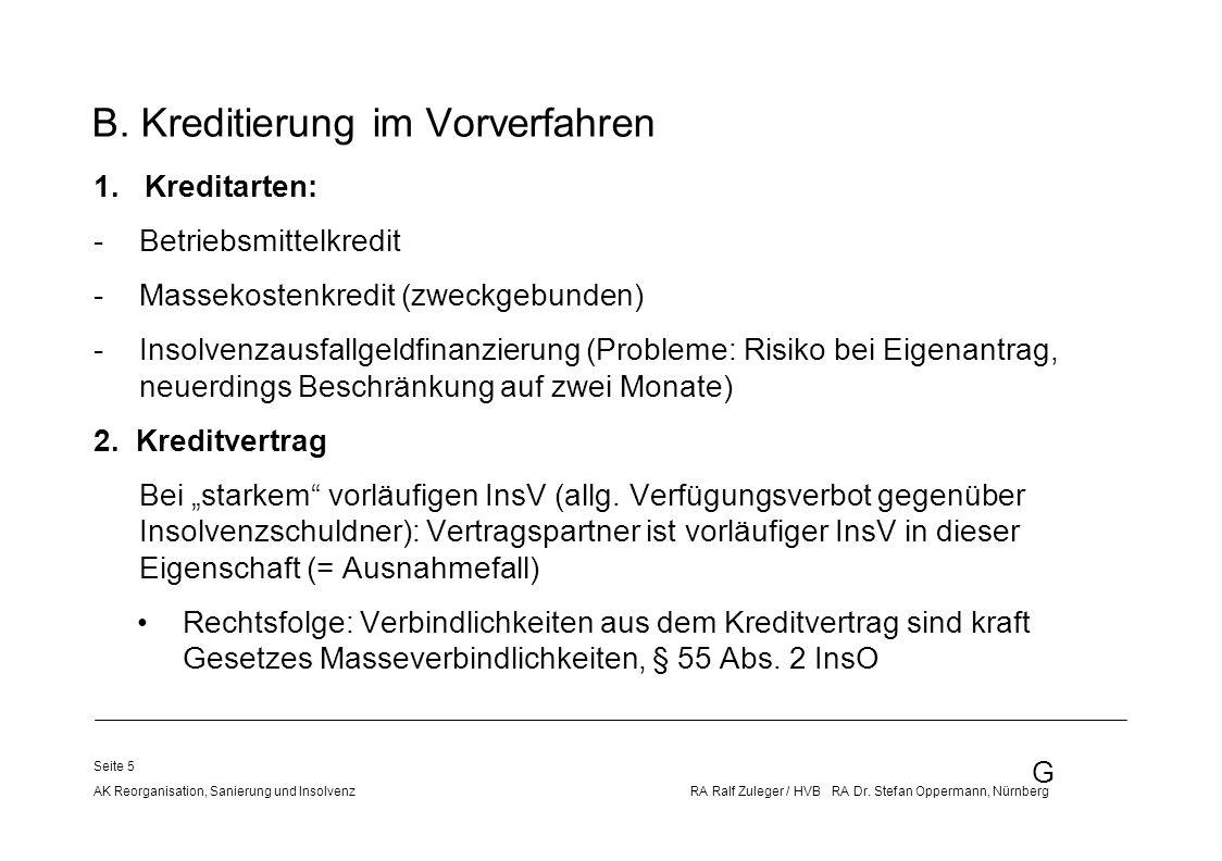 G AK Reorganisation, Sanierung und Insolvenz RA Ralf Zuleger / HVB RA Dr. Stefan Oppermann, Nürnberg Seite 5 1. Kreditarten: -Betriebsmittelkredit -Ma