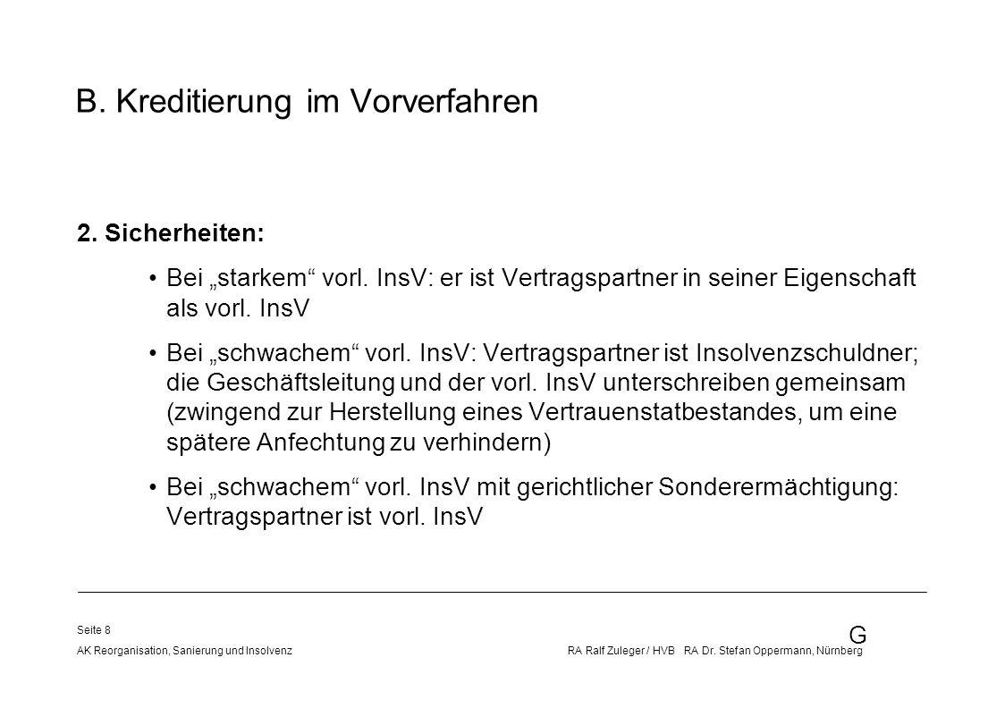 G AK Reorganisation, Sanierung und Insolvenz RA Ralf Zuleger / HVB RA Dr. Stefan Oppermann, Nürnberg Seite 8 2. Sicherheiten: Bei starkem vorl. InsV: