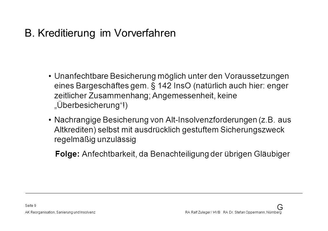 G AK Reorganisation, Sanierung und Insolvenz RA Ralf Zuleger / HVB RA Dr. Stefan Oppermann, Nürnberg Seite 9 Unanfechtbare Besicherung möglich unter d