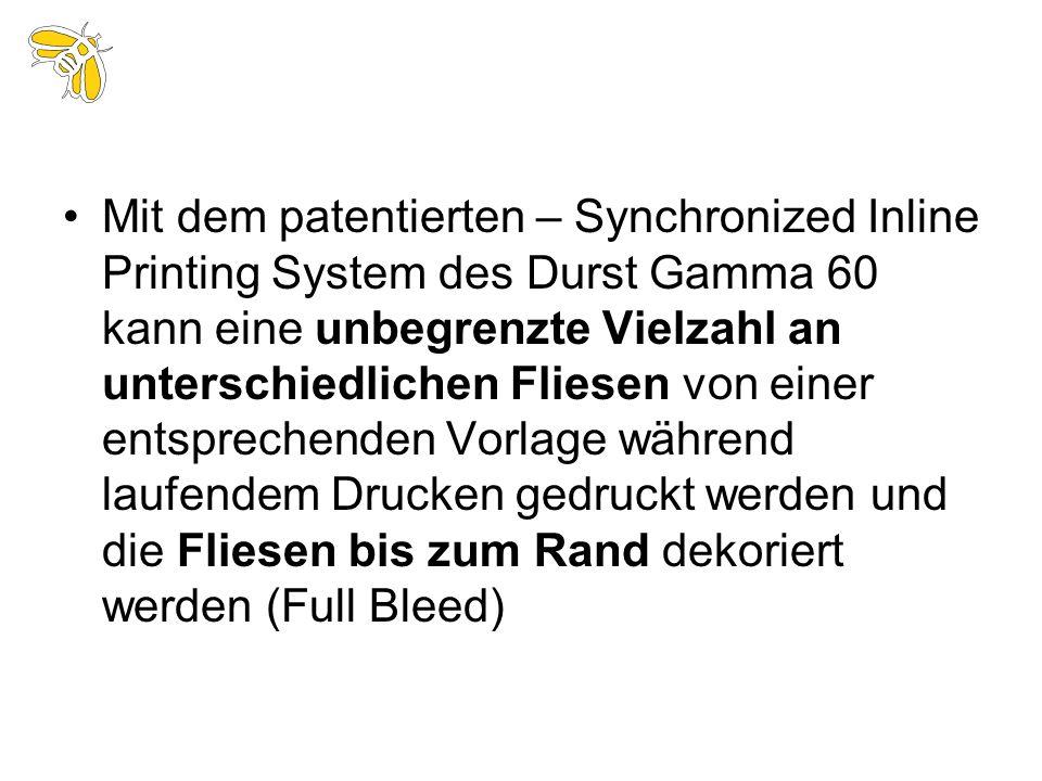 Mit dem patentierten – Synchronized Inline Printing System des Durst Gamma 60 kann eine unbegrenzte Vielzahl an unterschiedlichen Fliesen von einer en
