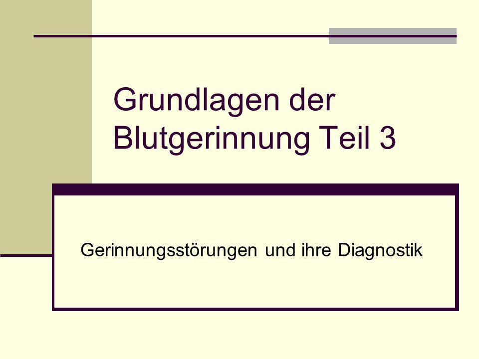 Grundlagen der Blutgerinnung Teil 3 Gerinnungsstörungen und ihre Diagnostik