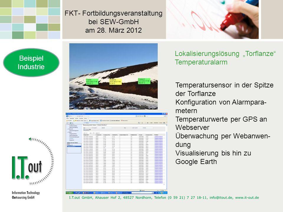 FKT- Fortbildungsveranstaltung bei SEW-GmbH am 28. März 2012 Beispiel Industrie Lokalisierungslösung Torflanze Temperaturalarm Temperatursensor in der