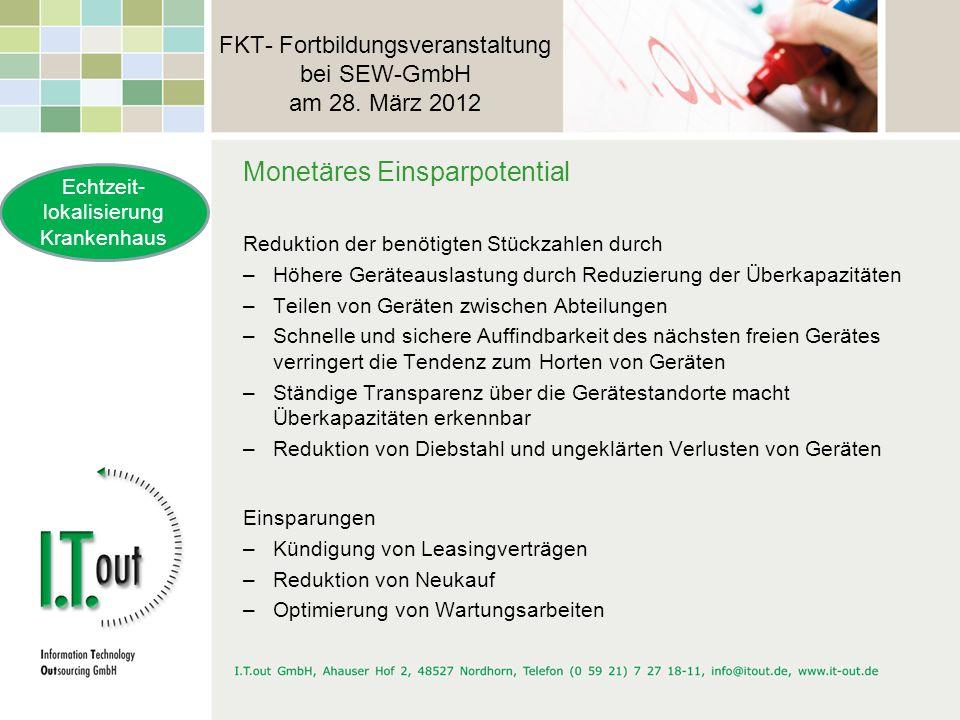 FKT- Fortbildungsveranstaltung bei SEW-GmbH am 28. März 2012 Monetäres Einsparpotential Reduktion der benötigten Stückzahlen durch –Höhere Geräteausla