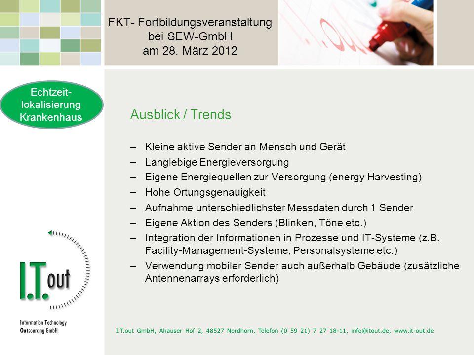 FKT- Fortbildungsveranstaltung bei SEW-GmbH am 28. März 2012 Ausblick / Trends –Kleine aktive Sender an Mensch und Gerät –Langlebige Energieversorgung