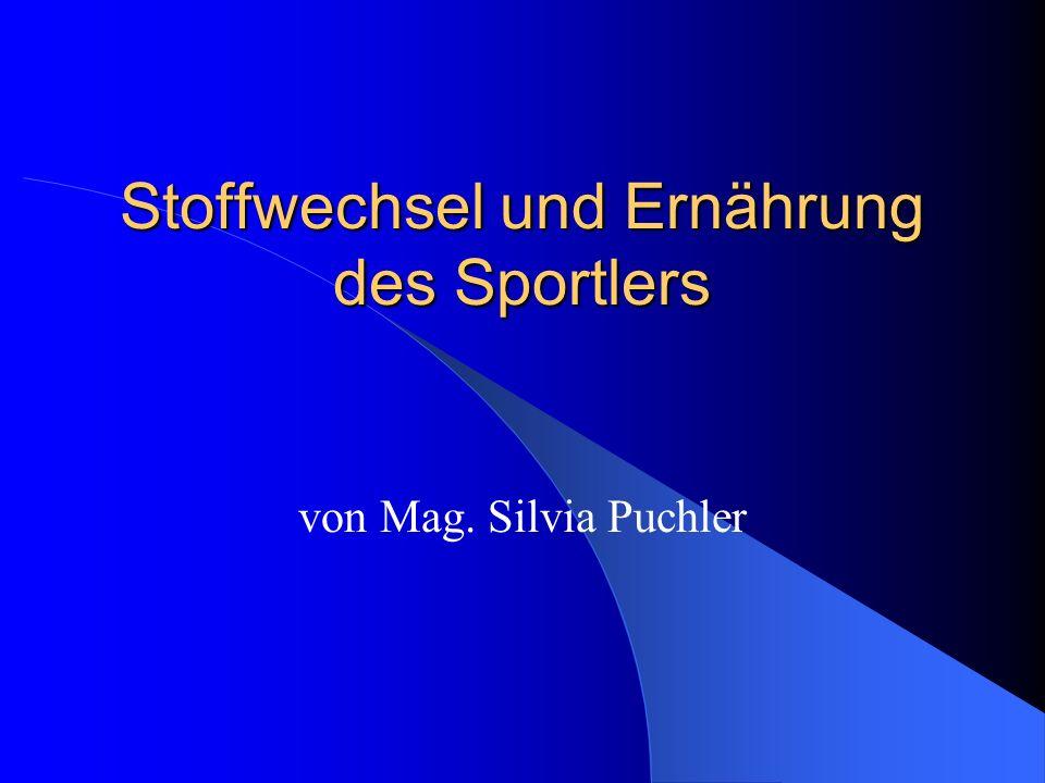 Stoffwechsel und Ernährung des Sportlers von Mag. Silvia Puchler