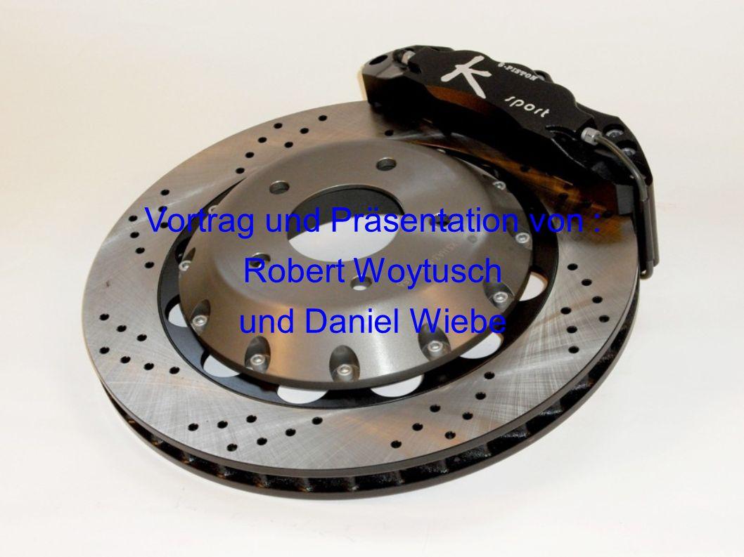 Vortrag und Präsentation von : Robert Woytusch und Daniel Wiebe