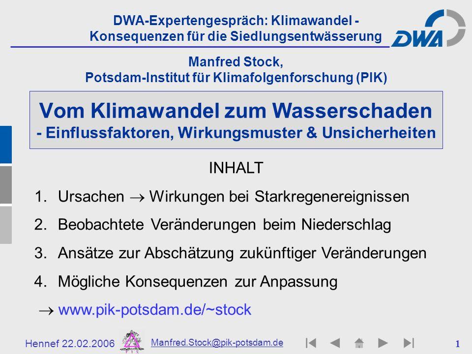 Hennef 22.02.2006 Manfred.Stock@pik-potsdam.de 1 Vom Klimawandel zum Wasserschaden - Einflussfaktoren, Wirkungsmuster & Unsicherheiten Manfred Stock,