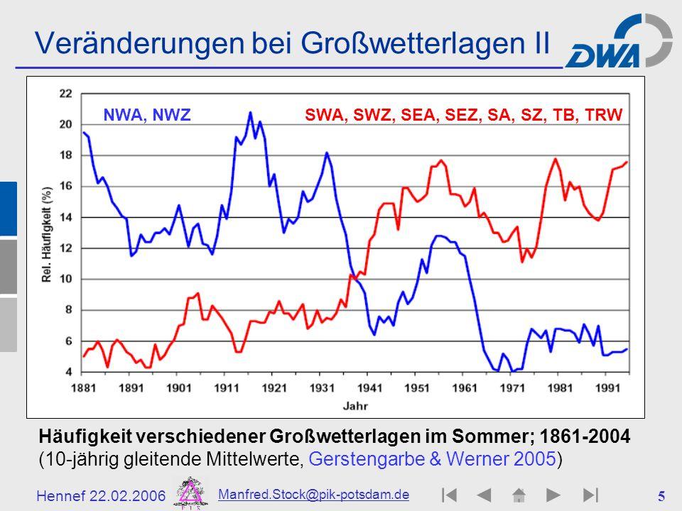 Hennef 22.02.2006 Manfred.Stock@pik-potsdam.de 5 Veränderungen bei Großwetterlagen II Häufigkeit verschiedener Großwetterlagen im Sommer; 1861-2004 (1