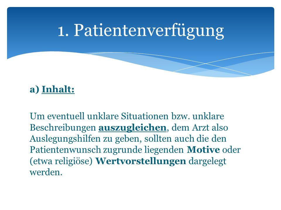 a) Inhalt: Um eventuell unklare Situationen bzw. unklare Beschreibungen auszugleichen, dem Arzt also Auslegungshilfen zu geben, sollten auch die den P
