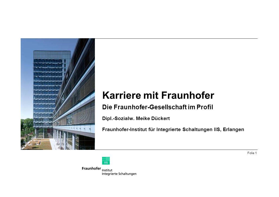 Folie 1 Karriere mit Fraunhofer Die Fraunhofer-Gesellschaft im Profil Dipl.-Sozialw.