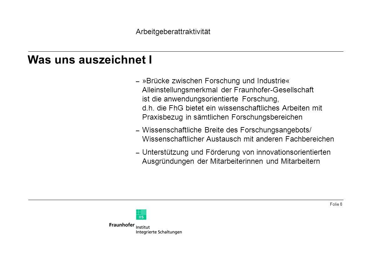 Folie 8 – »Brücke zwischen Forschung und Industrie« Alleinstellungsmerkmal der Fraunhofer-Gesellschaft ist die anwendungsorientierte Forschung, d.h.