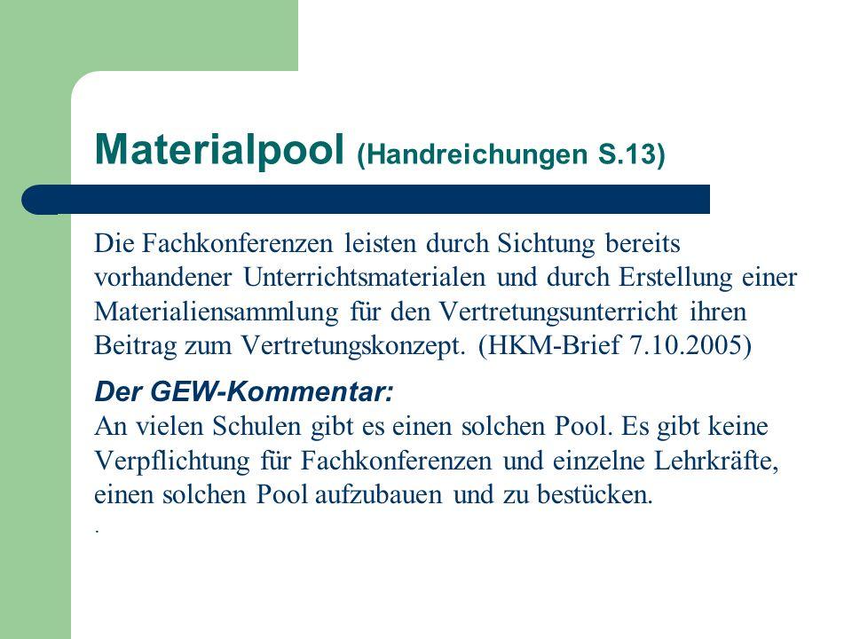 Materialpool (Handreichungen S.13) Die Fachkonferenzen leisten durch Sichtung bereits vorhandener Unterrichtsmaterialen und durch Erstellung einer Mat