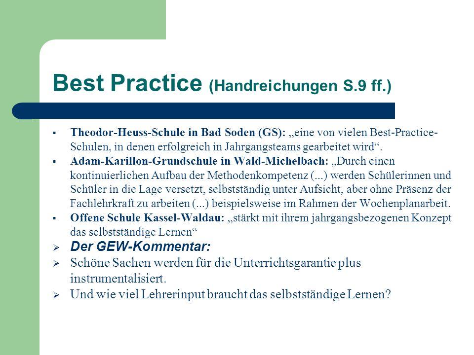 Best Practice (Handreichungen S.9 ff.) Theodor-Heuss-Schule in Bad Soden (GS): eine von vielen Best-Practice- Schulen, in denen erfolgreich in Jahrgan