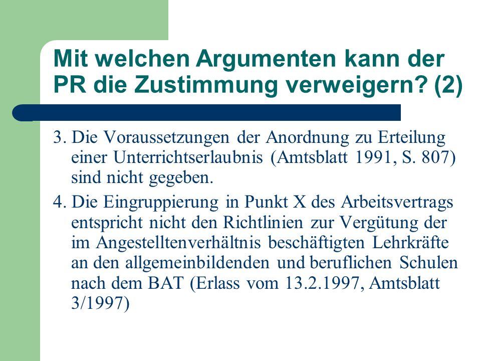 Mit welchen Argumenten kann der PR die Zustimmung verweigern? (2) 3. Die Voraussetzungen der Anordnung zu Erteilung einer Unterrichtserlaubnis (Amtsbl