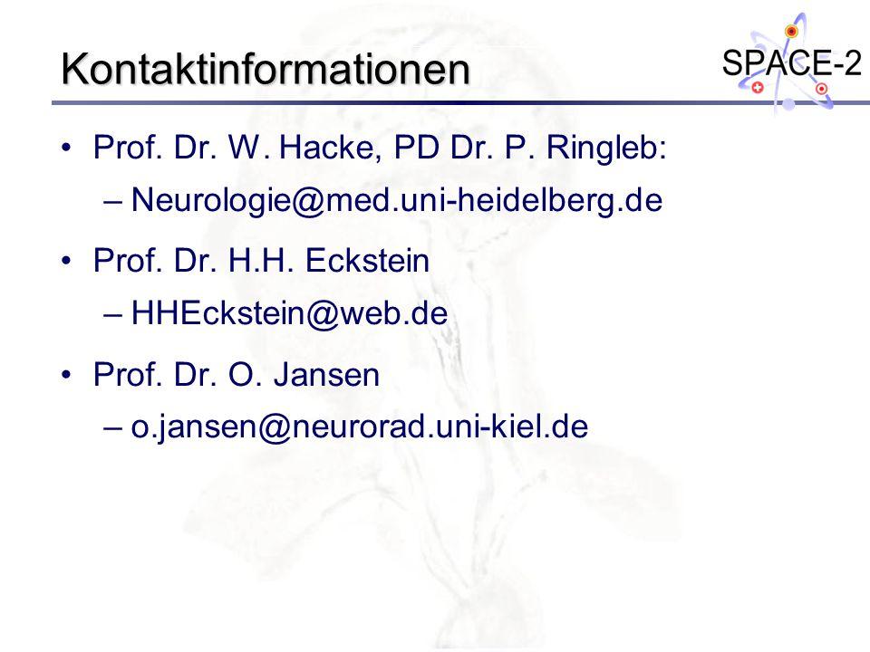 Kontaktinformationen Prof. Dr. W. Hacke, PD Dr. P. Ringleb: –Neurologie@med.uni-heidelberg.de Prof. Dr. H.H. Eckstein –HHEckstein@web.de Prof. Dr. O.