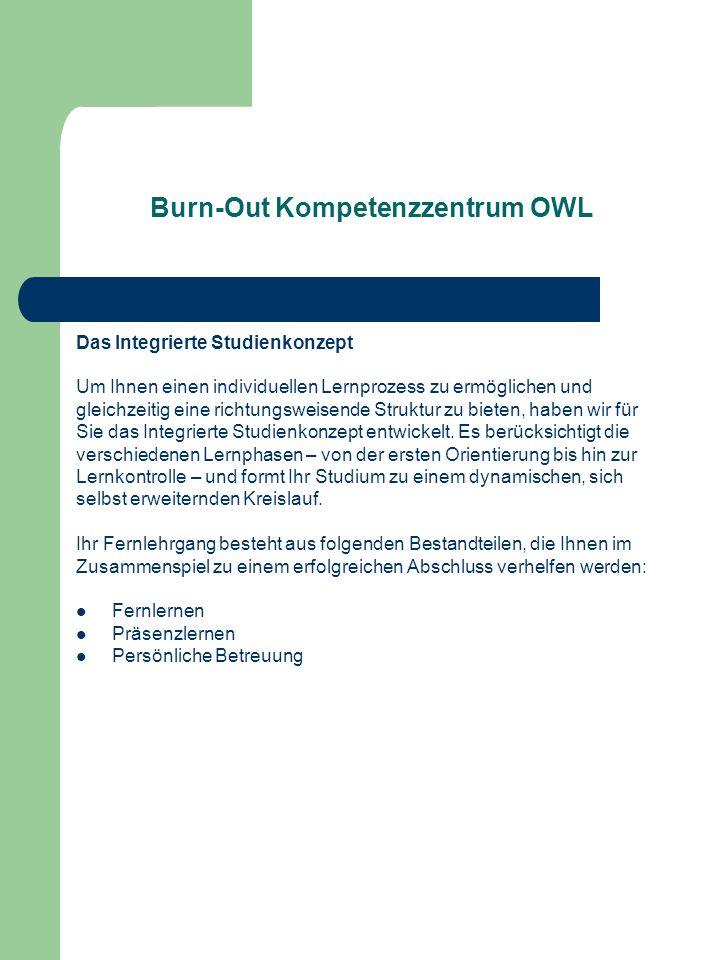 Burn-Out Kompetenzzentrum OWL Das Integrierte Studienkonzept Um Ihnen einen individuellen Lernprozess zu ermöglichen und gleichzeitig eine richtungswe