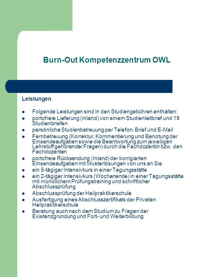 Burn-Out Kompetenzzentrum OWL Leistungen Folgende Leistungen sind in den Studiengebühren enthalten: portofreie Lieferung (Inland) von einem Studienlei