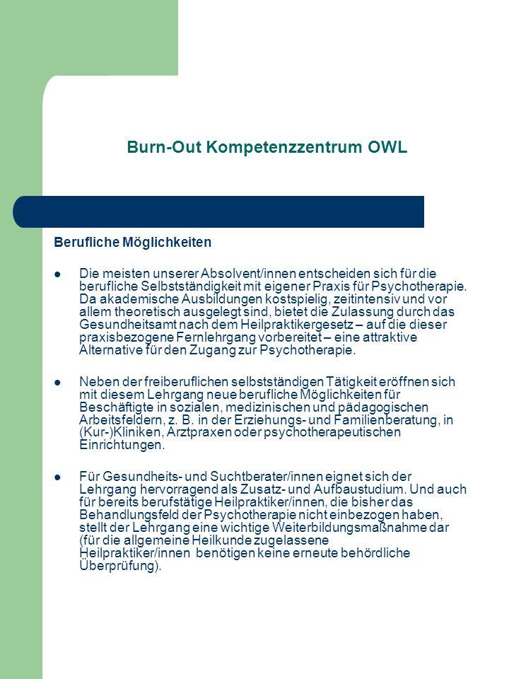 Burn-Out Kompetenzzentrum OWL Berufliche Möglichkeiten Die meisten unserer Absolvent/innen entscheiden sich für die berufliche Selbstständigkeit mit e