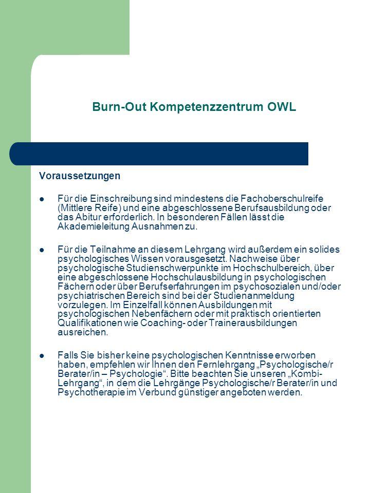 Burn-Out Kompetenzzentrum OWL Voraussetzungen Für die Einschreibung sind mindestens die Fachoberschulreife (Mittlere Reife) und eine abgeschlossene Be