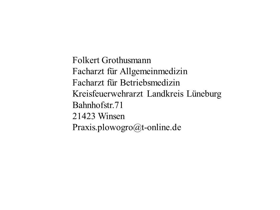 Folkert Grothusmann Facharzt für Allgemeinmedizin Facharzt für Betriebsmedizin Kreisfeuerwehrarzt Landkreis Lüneburg Bahnhofstr.71 21423 Winsen Praxis