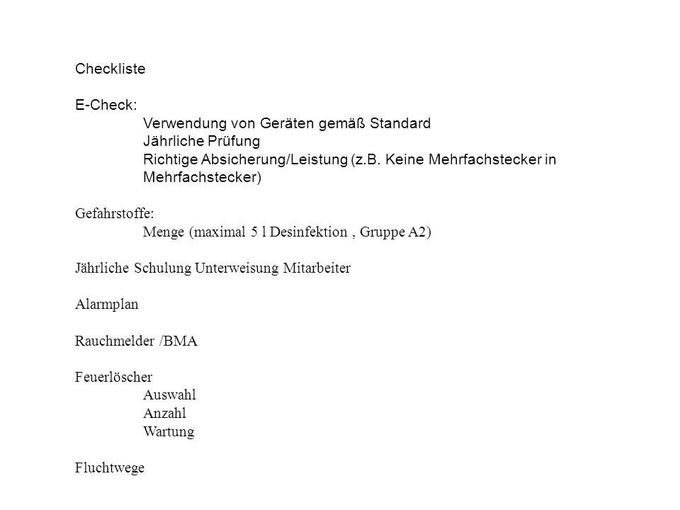 Checkliste E-Check: Verwendung von Geräten gemäß Standard Jährliche Prüfung Richtige Absicherung/Leistung (z.B. Keine Mehrfachstecker in Mehrfachsteck