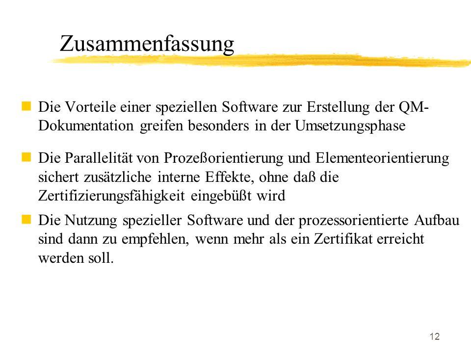 12 Die Vorteile einer speziellen Software zur Erstellung der QM- Dokumentation greifen besonders in der Umsetzungsphase Die Parallelität von Prozeßori