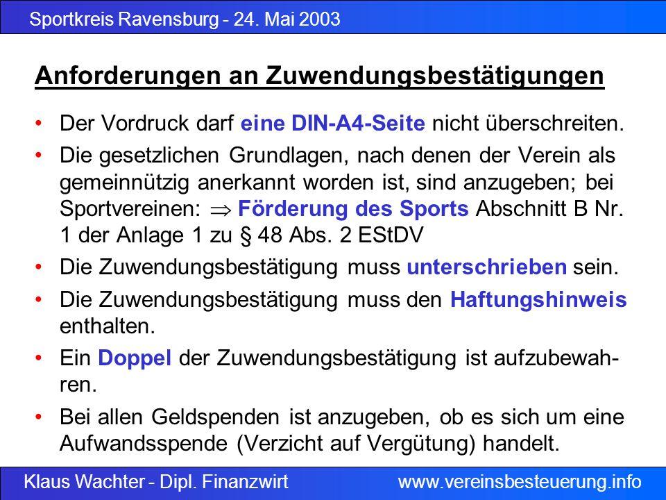 Sportkreis Ravensburg - 24. Mai 2003 Klaus Wachter - Dipl. Finanzwirt www.vereinsbesteuerung.info Anforderungen an Zuwendungsbestätigungen Der Vordruc