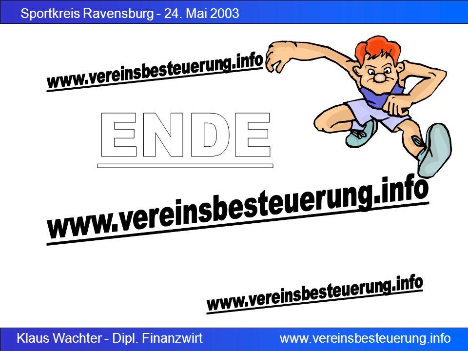 Sportkreis Ravensburg - 24. Mai 2003 Klaus Wachter - Dipl. Finanzwirt www.vereinsbesteuerung.info
