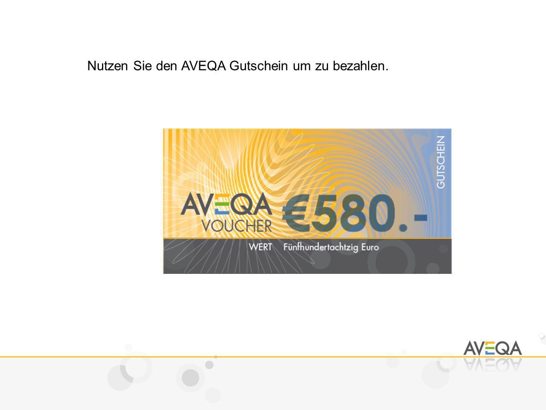 Nutzen Sie den AVEQA Gutschein um zu bezahlen.