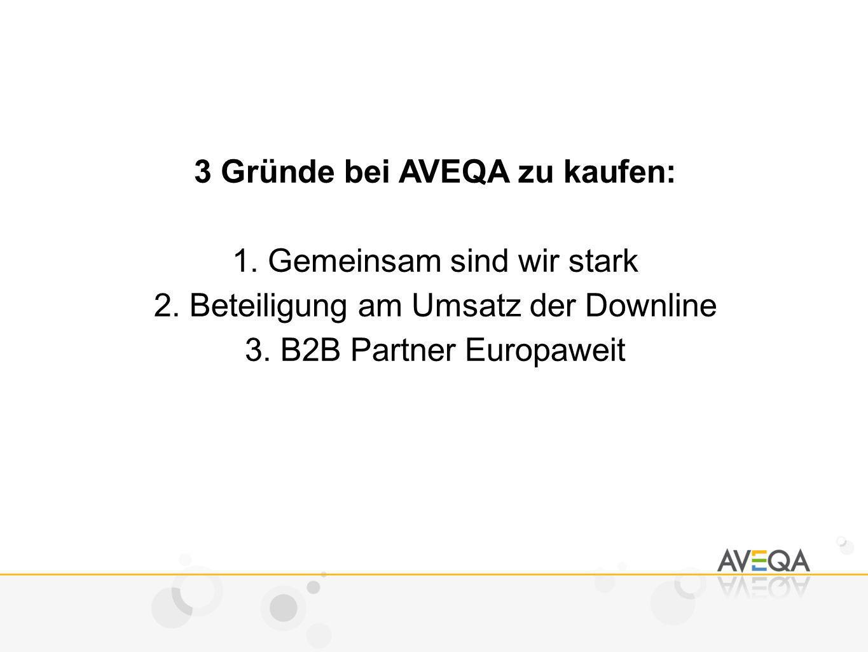 3 Gründe bei AVEQA zu kaufen: 1. Gemeinsam sind wir stark 2.