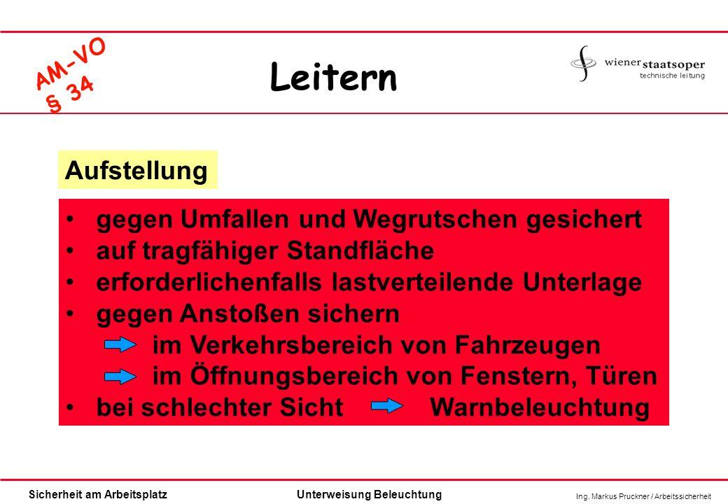 Ing. Markus Pruckner / Arbeitssicherheit Sicherheit am ArbeitsplatzUnterweisung Beleuchtung AM-VO § 34 Aufstellung gegen Umfallen und Wegrutschen gesi