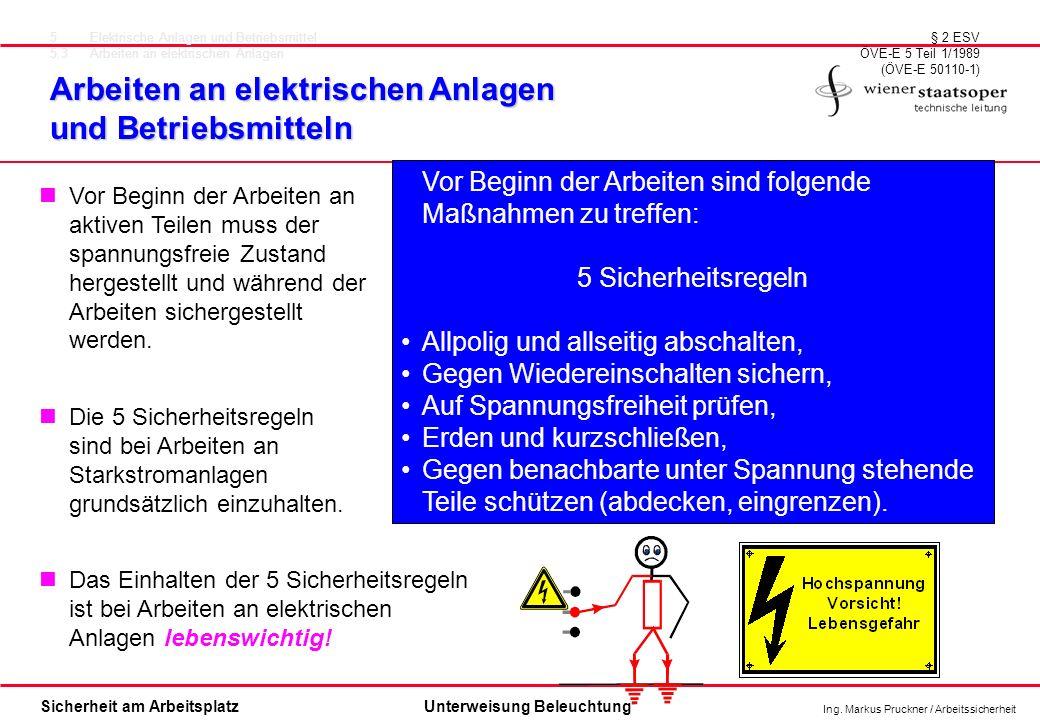 Ing. Markus Pruckner / Arbeitssicherheit Sicherheit am ArbeitsplatzUnterweisung Beleuchtung Arbeiten an elektrischen Anlagen und Betriebsmitteln § 2 E