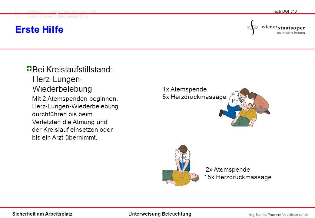 Ing. Markus Pruckner / Arbeitssicherheit Sicherheit am ArbeitsplatzUnterweisung Beleuchtung 5Elektrische Anlagen und Betriebsmittel 5.5Erste Hilfe und
