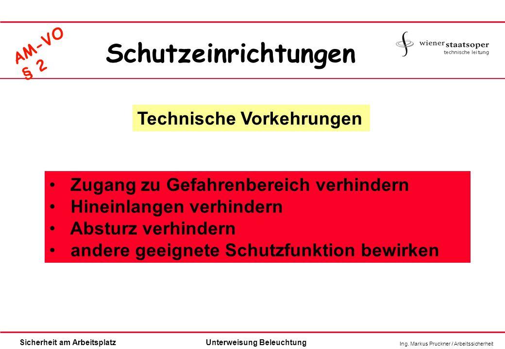 Ing. Markus Pruckner / Arbeitssicherheit Sicherheit am ArbeitsplatzUnterweisung Beleuchtung AM-VO § 2 Technische Vorkehrungen Zugang zu Gefahrenbereic