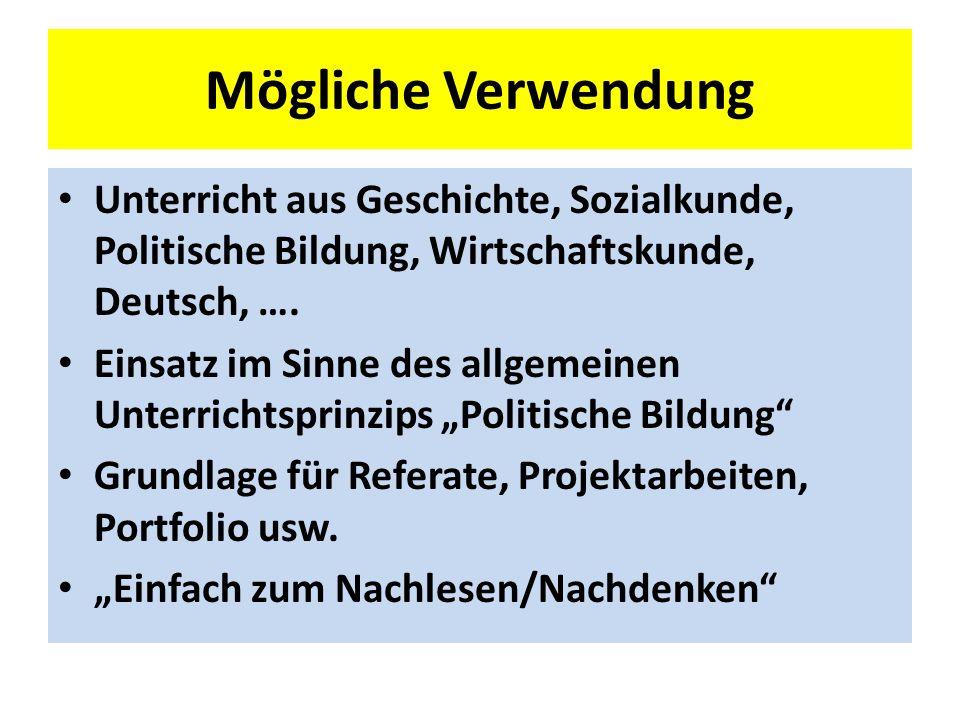 Mögliche Verwendung Unterricht aus Geschichte, Sozialkunde, Politische Bildung, Wirtschaftskunde, Deutsch, ….