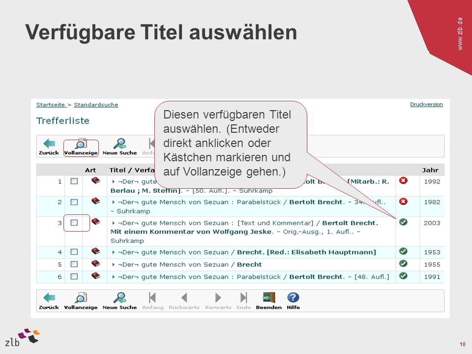 www.zlb.de 10 Diesen verfügbaren Titel auswählen. (Entweder direkt anklicken oder Kästchen markieren und auf Vollanzeige gehen.) Verfügbare Titel ausw