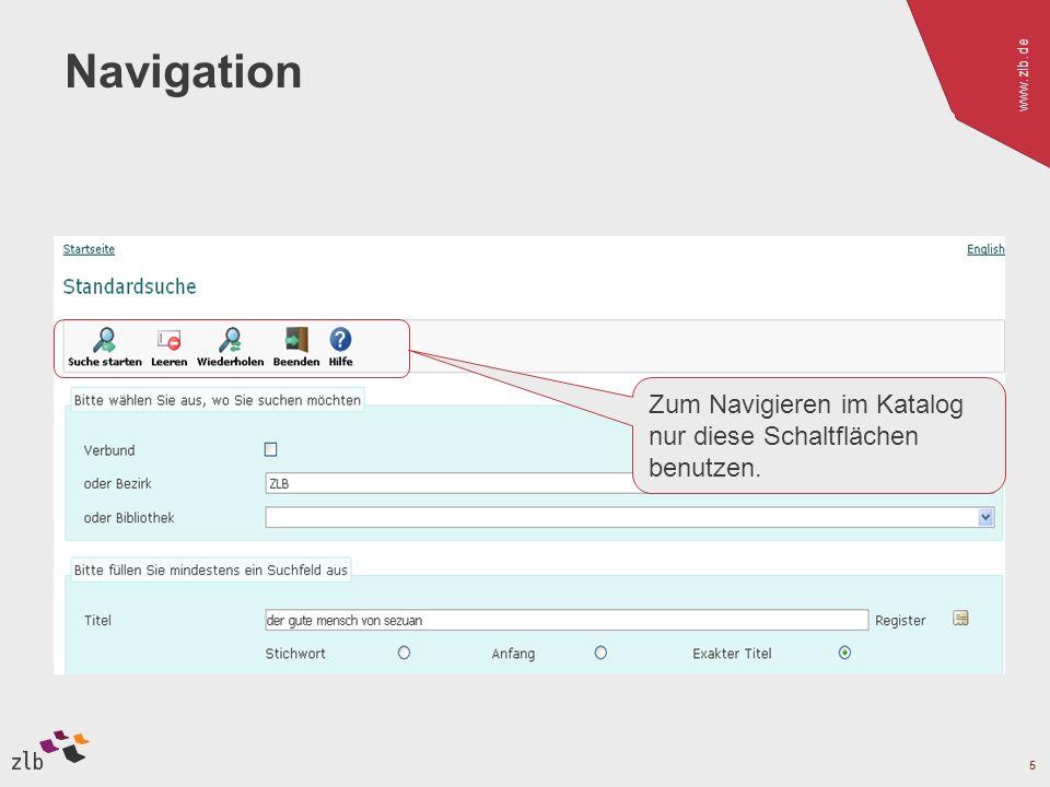 www.zlb.de 5 Navigation Zum Navigieren im Katalog nur diese Schaltflächen benutzen.