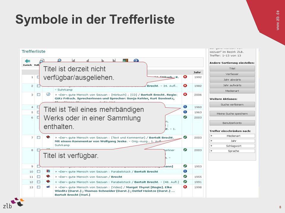 www.zlb.de 8 Symbole in der Trefferliste Titel ist derzeit nicht verfügbar/ausgeliehen. Titel ist Teil eines mehrbändigen Werks oder in einer Sammlung
