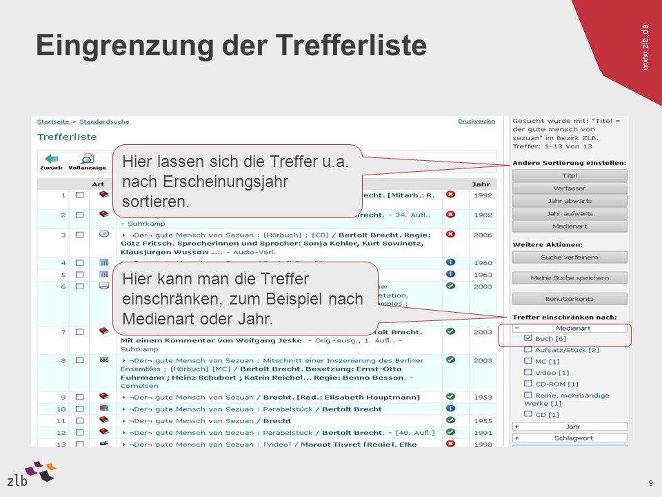 www.zlb.de 9 Hier lassen sich die Treffer u.a. nach Erscheinungsjahr sortieren. Hier kann man die Treffer einschränken, zum Beispiel nach Medienart od