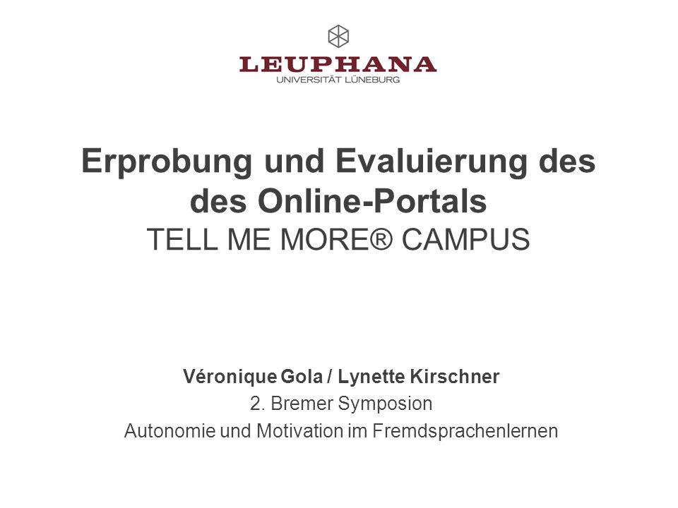 Erprobung und Evaluierung des des Online-Portals TELL ME MORE® CAMPUS Véronique Gola / Lynette Kirschner 2.