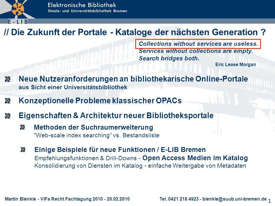 1 // Die Zukunft der Portale - Kataloge der nächsten Generation ? Konzeptionelle Probleme klassischer OPACs Neue Nutzeranforderungen an bibliothekaris