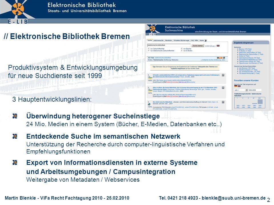 2 // Elektronische Bibliothek Bremen Überwindung heterogener Sucheinstiege 24 Mio. Medien in einem System (Bücher, E-Medien, Datenbanken etc..) Export