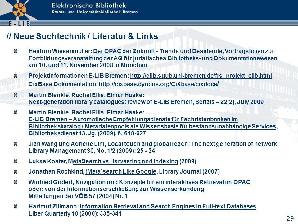 29 // Neue Suchtechnik / Literatur & Links Heidrun Wiesenmüller: Der OPAC der Zukunft - Trends und Desiderate, Vortragsfolien zur Fortbildungsveransta