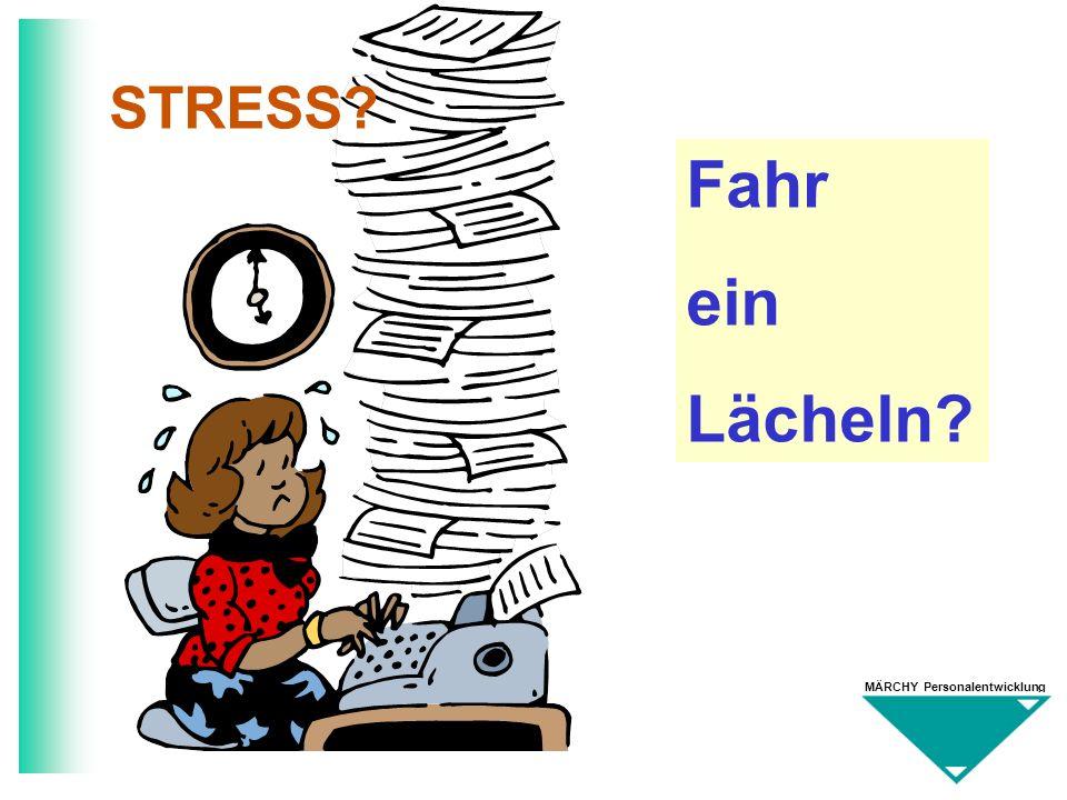 MÄRCHY Personalentwicklung STRESS? Fahr ein Lächeln?