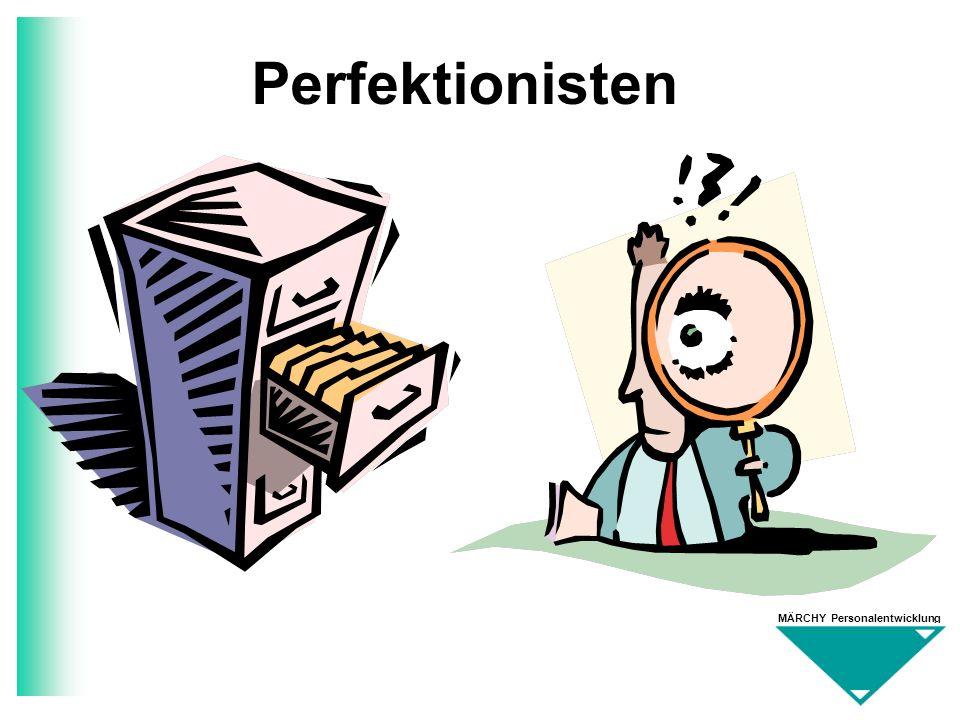 MÄRCHY Personalentwicklung Perfektionisten